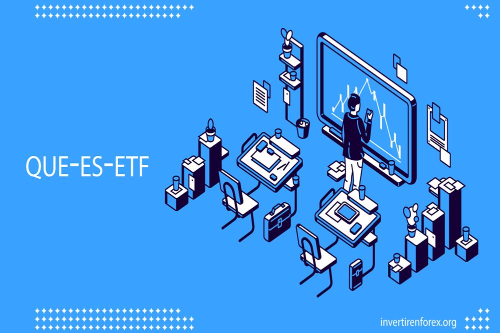 ¿Qué es un ETF o fondo cotizado de inversión? Así funcionan