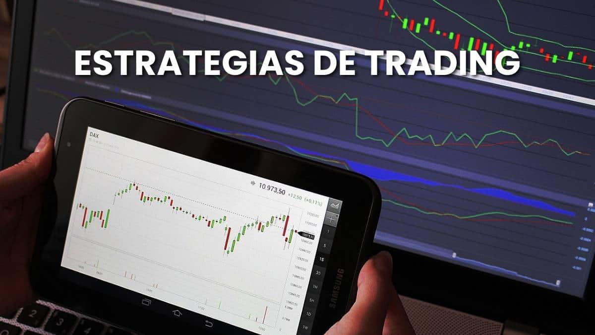 Estrategias de Trading, conozca las mejores antes de invertir