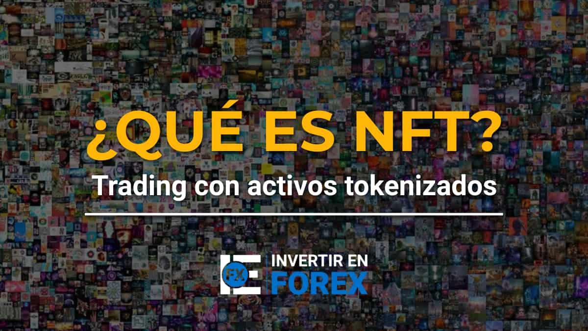 Qué es un NFT y cómo funciona: ¿Puedo hacer trading con ellos?